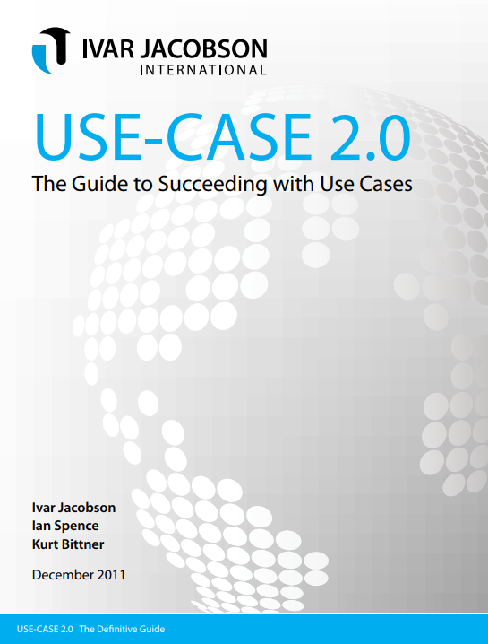 Use Case 2.0 - The Guide to Succeeding with Use Cases